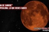 Luna de sangre y superluna: Cómo, dónde y por qué verla