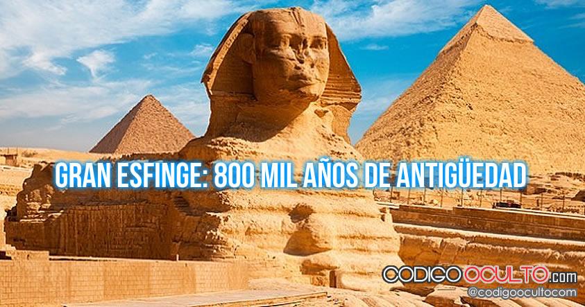 ¿Quién construyó la Gran Esfinge de Egipto hace 800.000 años? La