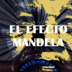 «El Efecto Mandela» ¿Alguien está cambiando la realidad?