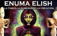 Enuma Elish: La tablilla Sumeria de la Creación