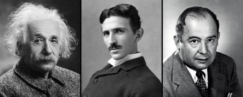 Albert Einstein, Nikola Tesla y John von Neumann