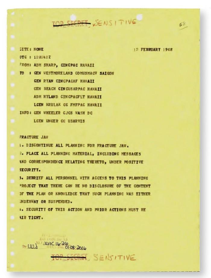 «Deje de planificar todo para Fracture Jaw», dice el comandante de las operaciones estadounidenses en el Pacífico, el almirante Ulysses S. Grant Sharp Jr., ordenando en un cable conciso del 12 de febrero de 1968. «La seguridad de esta acción y las acciones previas deben ser aire apretado»
