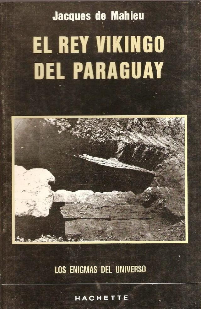 Portada del libro «El Rey Vikingo de Paraguay», de Jacques de Mahieu