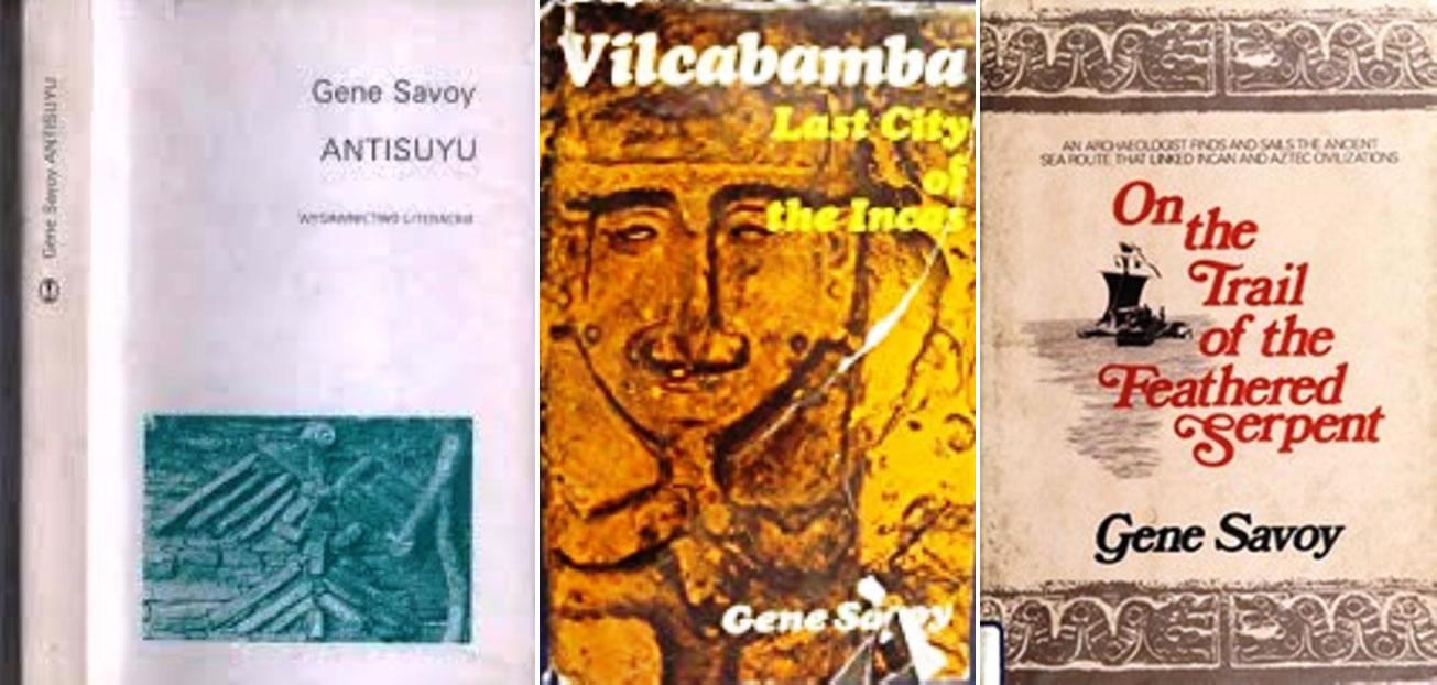 Gene Savoy ilustró sus hallazgos en estos tres trabajos: Antisuyo, la búsqueda de las ciudades perdidas del Amazonas, 1970, Vilcacamba, la ciudad Perdida de los Incas, 1969 y en El Camino de la Serpiente Emplumada, 1974