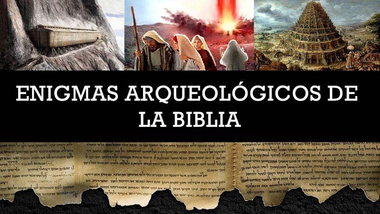 Enigmas arqueológicos de la Biblia
