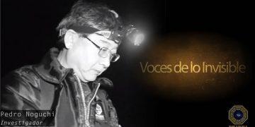 Voces de lo Invisible: Investigación Paranormal genuina por Pedro Noguchi