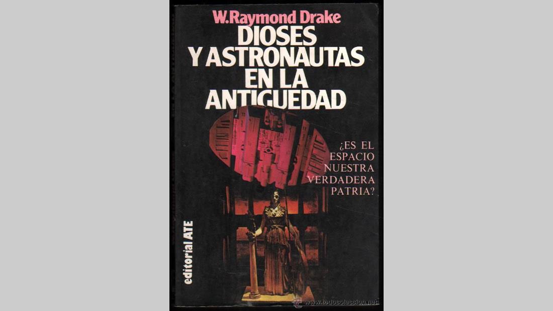 Libro «Dioses y Astronautas en la Antigüedad» de W. Raymond Drake