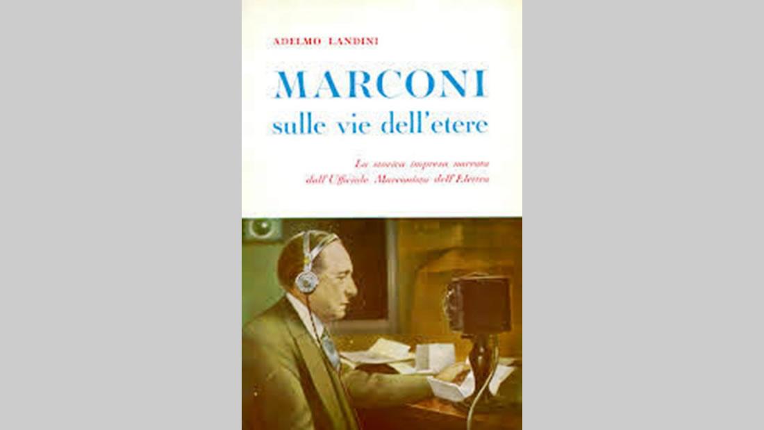 Libro «Marconi. Sulle vie dell'etere» de Adelmo Landini