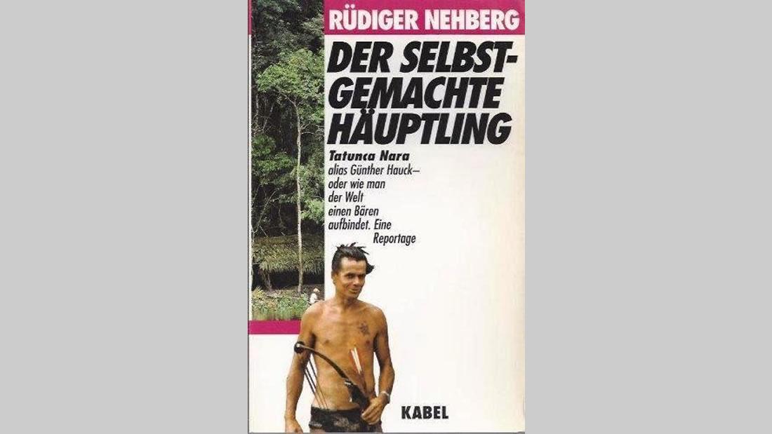 El explosivo libro de Rüdiger Nehberg, que destapó el affaire Tatunca Nara