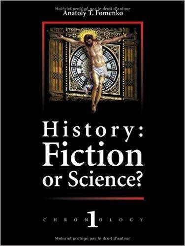 El revolucionario texto de Anatoly Fomenko, Historia ¿Ficción o Ciencia? Nueva Cronología, 2007. Qué desde su publicación viene causando sensación