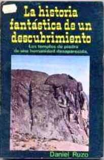 Daniel Ruzo que en 1953 visitara Machu Picchu, afirmando la antigüedad de sus ruinas, consideradas en su informe, como prehistóricas