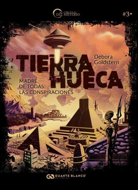 Tierra Hueca. Madre de Todas las Conspiraciones, publicado en 2018. Guante Blanco. Círculo del Misterio. España, 2018