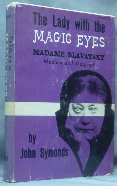La dama con los ojos mágicos, reza el libro de John Symonds, y ya lo creemos