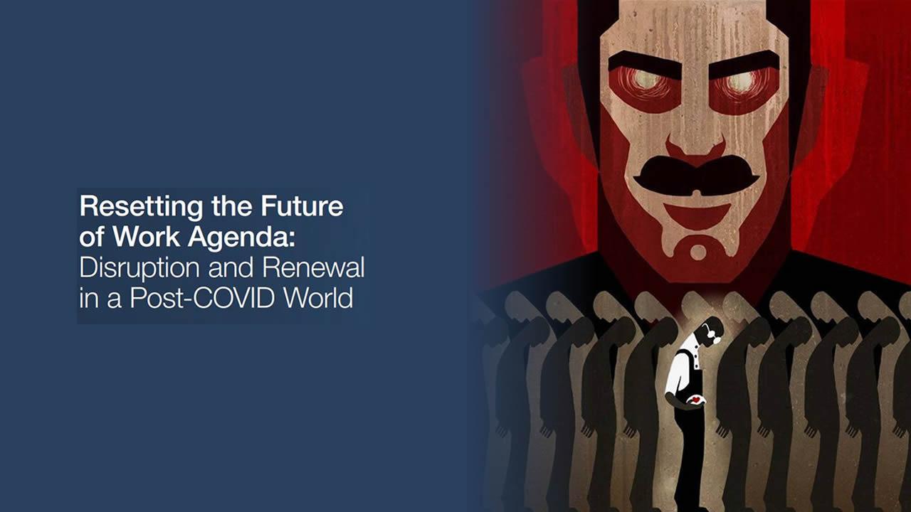 Proyecto «Gran Reinicio» del Foro Económico Mundial – «Interrupción y renovación del mundo post-COVID»
