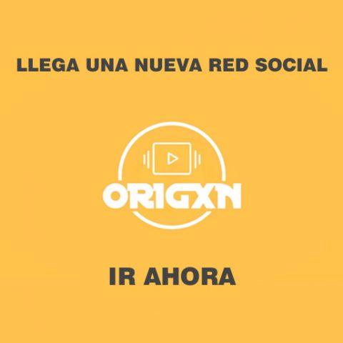 Llega una nueva Red Social: ORIGXN