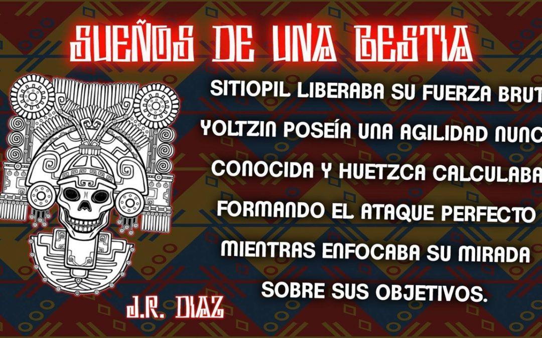 """""""Sueños de una Bestia"""" – J.R. Díaz"""