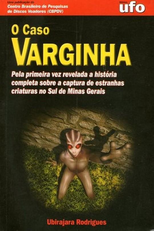 El libro de Ubirajara Rodrigues publicado en 2010, ufólogo que más tarde renegara del caso Varginha