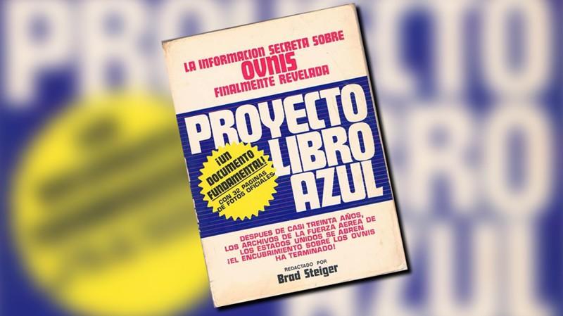 """Libro """"Proyecto Libro Azul"""" de Brad Steiger. Algunos de los datos de este artículo fueron tomados de este libro. Creo que el informe preliminar también lo utilizó..."""