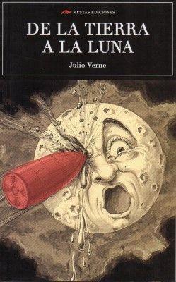 De la Tierra a la Luna, de Julio Verne. (Disponible en Amazon)