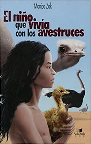 """Libro """"El Nino Que Vivía Con Los Avestruces"""" de Monica Zak"""
